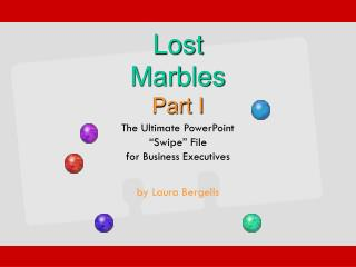 Lost  Marbles Part I