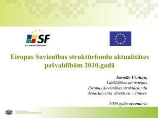 Eiropas Savienības struktūrfondu aktualitātes pašvaldībām 2010.gadā