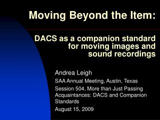 Moving Beyond the Item: DACS as a companion standard for moving images and  sound recordings