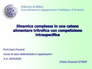 Dinamica complessa in una catena alimentare tritrofica con competizione intraspecifica