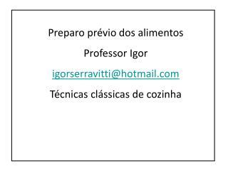 Preparo prévio dos alimentos Professor Igor igorserravitti@hotmail