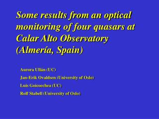 Some results from an optical monitoring of four quasars at Calar Alto Observatory (Almería, Spain)