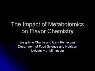 The Impact of Metabolomics on Flavor Chemistry