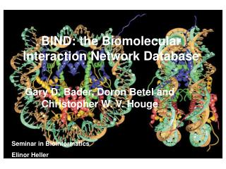 BIND: the Biomolecular Interaction Network Database