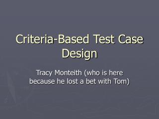 Criteria-Based Test Case Design