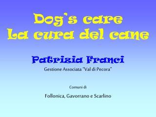 Dog s care La cura del cane
