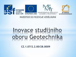 Inovace studijního oboru Geotechnika