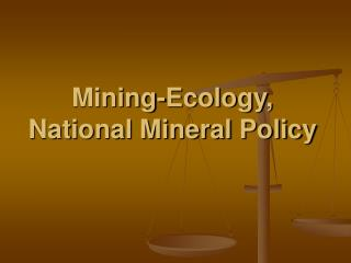 Mining-Ecology, National Mineral Policy