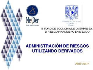ADMINISTRACIÓN DE RIESGOS UTILIZANDO DERIVADOS
