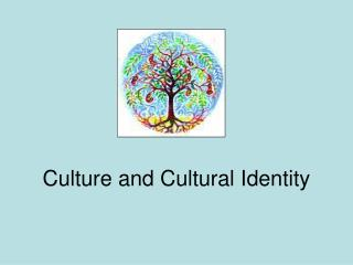 Culture and Cultural Identity