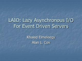 LAIO: Lazy Asynchronous I/O For Event Driven Servers
