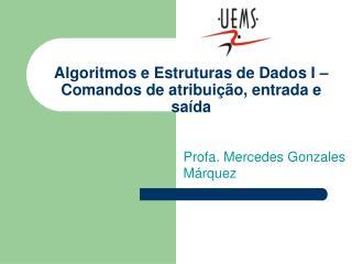 Algoritmos e Estruturas de Dados I – Comandos de atribui ção, entrada e saída