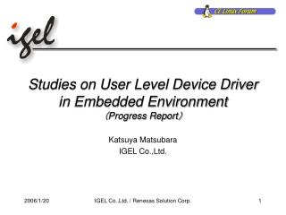 Studies on User Level Device Driver in Embedded Environment ( Progress Report )