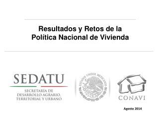 Resultados y Retos de la Política Nacional de Vivienda