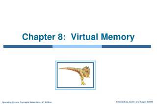 Chapter 8:  Virtual Memory