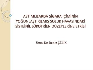 Uzm. Dr . Deniz  ÇELİK