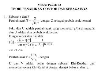 Materi Pokok 03 TEORI PENARIKAN CONTOH DAN SEBAGAINYA Sebaran t dan F