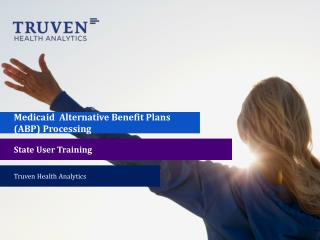 Medicaid  Alternative Benefit Plans (ABP) Processing