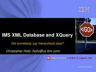 IMS XML Database and XQuery