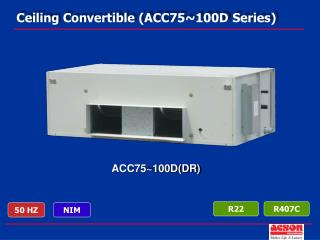 Ceiling Convertible (ACC75~100D Series)