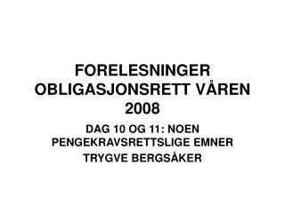 FORELESNINGER OBLIGASJONSRETT V�REN 2008
