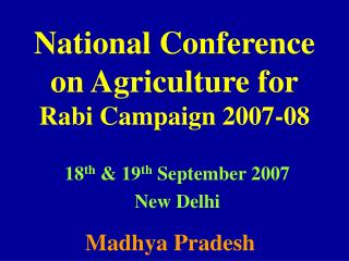 National Conference  on Agriculture for Rabi Campaign 2007-08