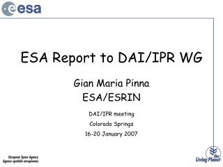 ESA Report to DAI/IPR WG