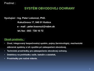Predmet : SYSTÉM OBVODOVEJ OCHRANY Vyučujúci : Ing. Peter Lošonczi, PhD.