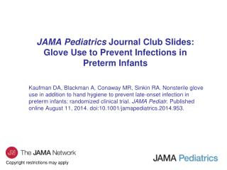 JAMA Pediatrics  Journal Club Slides: Glove Use to Prevent Infections in Preterm Infants