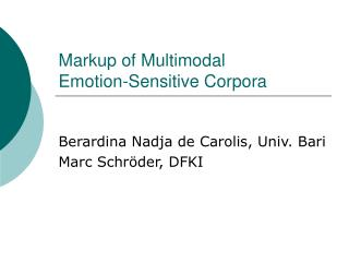 Markup of Multimodal  Emotion-Sensitive Corpora