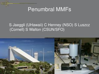 Penumbral MMFs