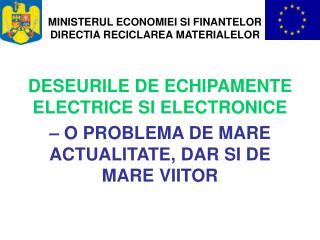 MINISTERUL ECONOMIEI SI FINANTELOR DIRECTIA RECICLAREA MATERIALELOR