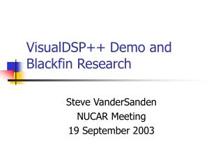 VisualDSP++ Demo and Blackfin Research