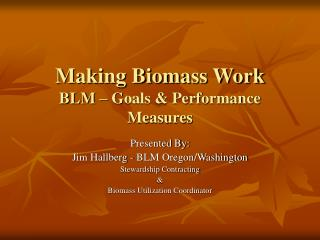 Making Biomass Work BLM – Goals & Performance Measures