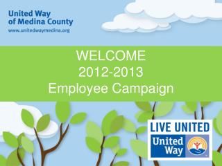 WELCOME 2012-2013 Employee Campaign