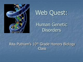 Web Quest: Human Genetic Disorders