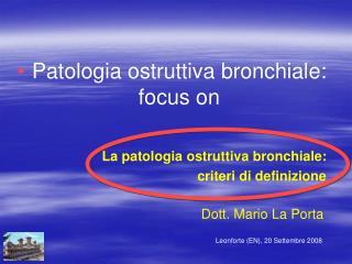 Patologia ostruttiva bronchiale: focus on