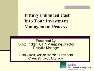 Fitting Enhanced Cash  Into Your Investment Management Process