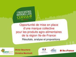 Opportunit  de mise en place  d une marque collective  pour les produits agro-alimentaires  de la r gion Ile-de-France