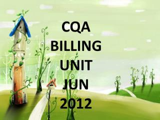 CQA BILLING UNIT  JUN 2012