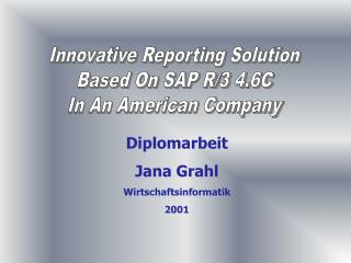 Innovative Reporting Solution Based On SAP R/3 4.6C In An American Company