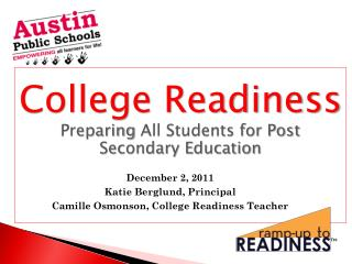 College Readiness Preparing  All Students for Post Secondary Education
