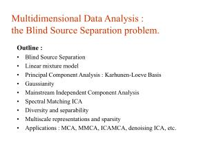 Multidimensional Data Analysis : the Blind Source Separation problem.