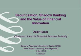 Securitisation, Shadow Banking and the Value of Financial Innovation