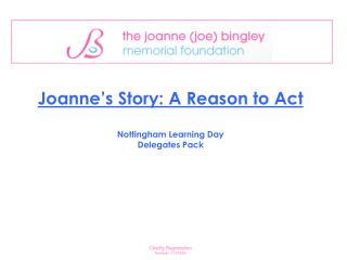 Joanne's Story: A Reason to Act Nottingham Learning Day Delegates Pack
