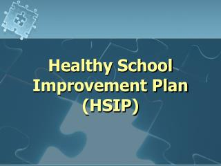 Healthy School  Improvement Plan (HSIP)