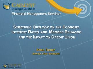 Brian Turner Director, Chief Strategist