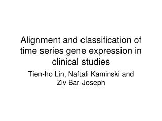 Alignment and classification of time series gene expression in clinical studies