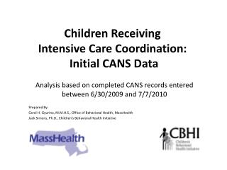 Children Receiving  Intensive Care Coordination:  Initial CANS Data