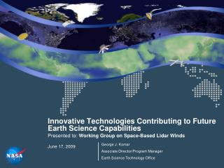 Innovative Technologies Contributing to Future Earth Science Capabilities